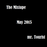 The Mixtape May 2015 | Mr. Tourist