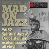 Spiritmuse Records presents MADONJAZZ #152: Spiritual Jazz and Deep Listening