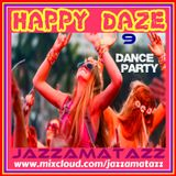 HAPPY DAZE 9 =DANCE PARTY= Chemical Brothers, Frankie Knuckles, Deee-Lite, Coldcut, The KLF, Beloved