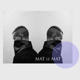 """MAT Le MAT  """"The debut Velvet Tapes"""""""