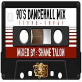 Shane Talon - Welcome to 90s DANCEHALL MIX (1990-1996)