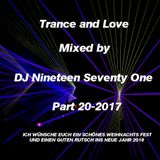 Trance and Love Mixed by DJ Nineteen Seventy One Part 20-2017