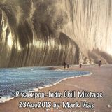 .::Dreampop~Indie Chill Mixtape 28Ago2018 by Mark Dias