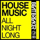 House Music All Night Long - April 2019