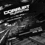 Adynamic - Corrupt Systems Techno Podcast - [ April 2015 ]