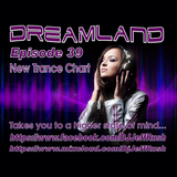 Dreamland Episode 39, April 19, 2017 - New Trance Chart