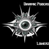 Dinamic Podcast #1 - Lowerzone