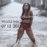 WORLD MIX Radio - Matthew Dowling - 07.12.2015