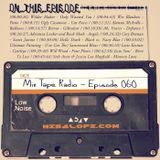 Mix Tape Radio | EPISODE 060