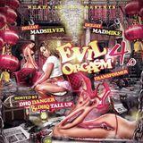Dj Madsilver & Dj Madmike - Evil Orgasm Vol.4 (Mix)(February, 2016)