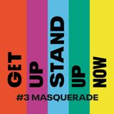 #3 Masquerade | Get Up, Stand Up Now