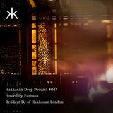 Hakkasan Deep Podcast #047