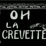 Oh La Crevette