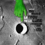 Mat et Miqi O. - Le Trou de La Lune - L'émission zéro