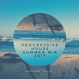 Progressive House Summer Mix 2017