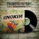 DJ NOKIN - Where the Party at  MIXTAPE Vol. 2
