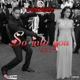 DJ Denz | So Into U Volume 1 | @DenzilSafo1