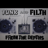 From The Depths - Funk and Filth Exclusive Mix