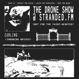 THE DRONE SHOW #6 w/ Curling 31st January 2017 StrandedFM