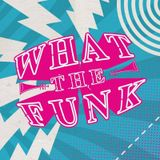 live@What The Funk??