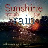 Sunshine through the rain