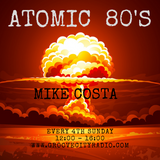 ATOMIC 80's - Mike Costa /// MAY 2019
