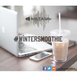 #WinterSmoothie Tweet @DJMETASIS