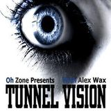 Oh Zone presents... ''Tunnel Vision'' 8.4.13