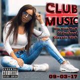 CLUB MUSIC ♦ Best Of Hip Hop RnB Oldschool Classic Club Music Mix ♦ 09-03-17