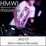 HMWL Podcast 88 - .Motif (Hot N Heavy Records)