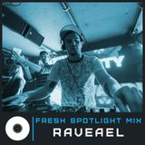 Fresh Spotlight Mix #7 (Mixed by Raveael)