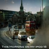 This Morning on my iPod 18