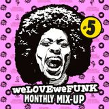 weLOVEweFUNK Monthly Mix-Up! #5 w Kid Sundance