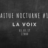 Laitue Nocturne #12 - la Voix