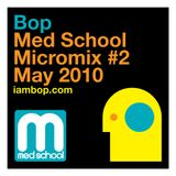 Bop - Med School Micromix #2 - May 2010