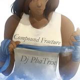 Compound Fracture - Dj PhaTrix