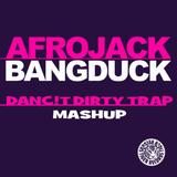 Afrojack - Bangduck (Danc!t Dirty Trap Mashup)