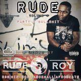Rude Vol 3 Party & Bullshit - R&B, Hip-Hop, Dancehall & Afrobeats Mixed by #djruderoy