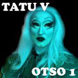 Tatu V - Otso 1