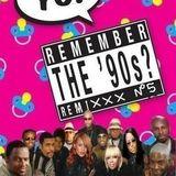 Remember the 90's Remixxx VOL.5