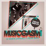 MUSICGASM - SASHA DANGELO & FELIPE SIMO (PODCAST MIX #3)