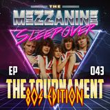 Episode 43: The Tournament . . . 80s Edition