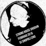 Strong House Groovin Febbraio 2016 Dj Sinopoli Ciro
