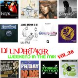 DJ UNDERTAKER WEEKEND IN THE MIX VOL.36