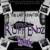 The Last Chapter Mixtape (hosted by RUFF ENDZ)