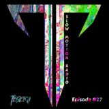 Tesero Presents: Slow Motion Radio #27