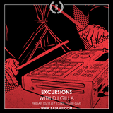 Excursions #54 • With DJ Gilla • Recorded Live On Balamii • November 2017