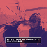 BØC - BETWIXT Bedroom Sessions #020