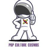 Pop Culture Cosmos Episode #38