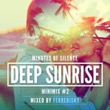 Minutes Of Silence [ DEEP SUNRISE ] Minimix # 2